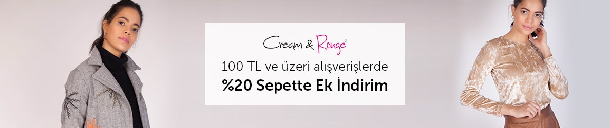 Cream&Rouge 100 TL ve Üzerine Sepette %20 Ek İndirim