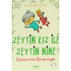 Zeytin Kız ile Zeytin Nine : Söylenceler Dünyasında Suat Çağlayan